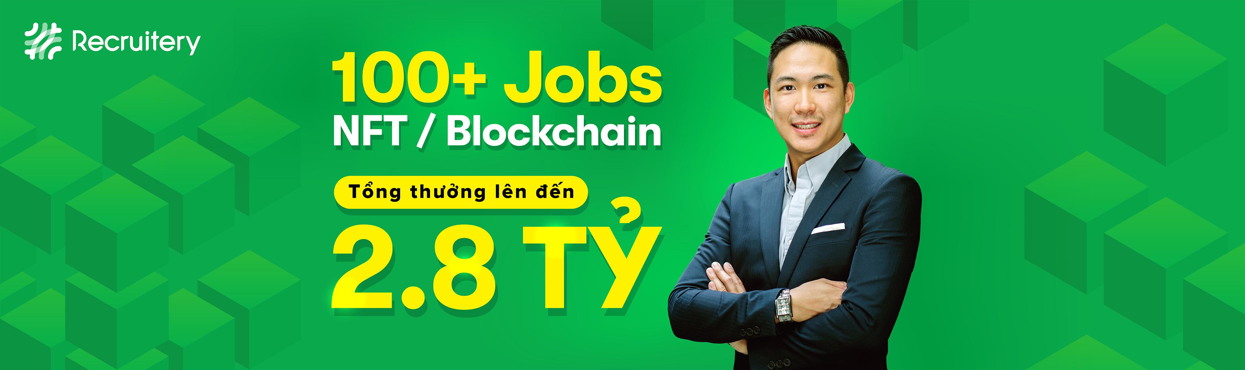 Việc làm Blockchain/NFT mới nhất Quý IV - 2021