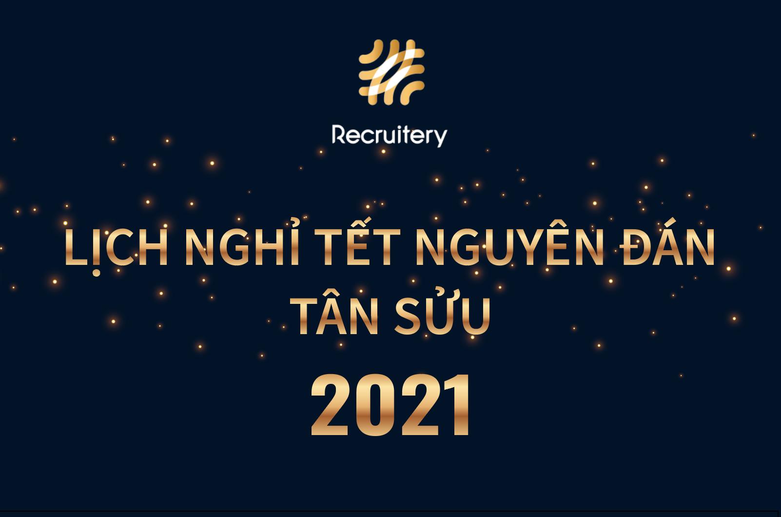 Lịch nghỉ Tết Nguyên Đán Tân Sửu 2021 - Recruitery