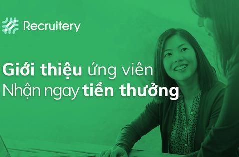 #Giới Thiệu ứng viên - Nhận Ngay Tiền Thưởng Cùng Recruitery